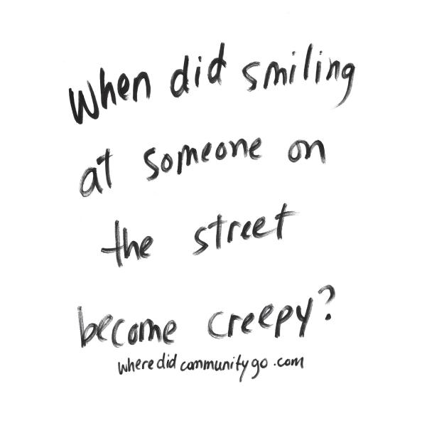 When did smiling at someone become creepy?